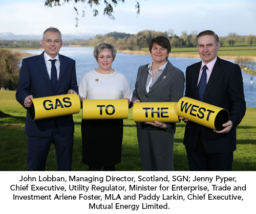 John Lobban, Managing Director, Scotland, SGN; Jenny Pyper, Chief Executive, Utility Regulator, Minister for Enterprise, Trade and Investment Arlene Foster, MLA and Paddy Larkin, Chief Executive, Mutual Energy Limited.